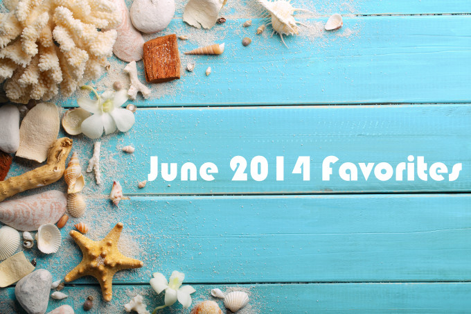 June 2014 Favorites everyday beauty blog