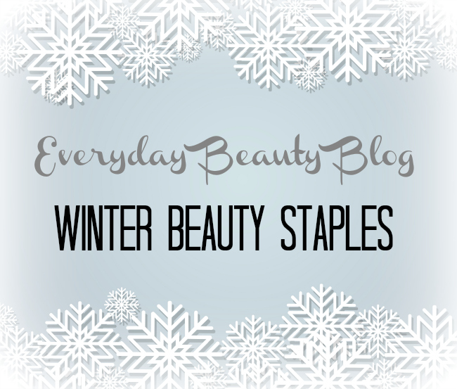 everyday beauty blog winter beauty staples